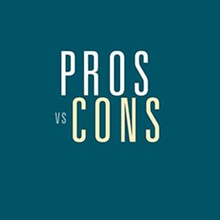 Pros vs Cons