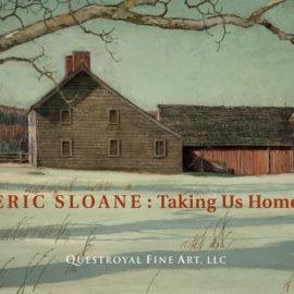 ERIC SLOANE: Taking Us Home